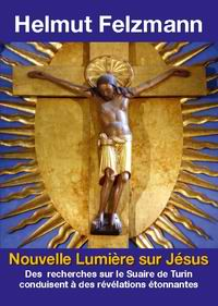 Helmut Felzmann: Nouvelle Lumière sur Jésus