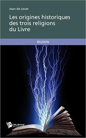 Première de couverture du livre les origines historiques des 3 religions du Livre