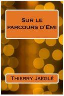le roman SUR LE PARCOURS D'EMI