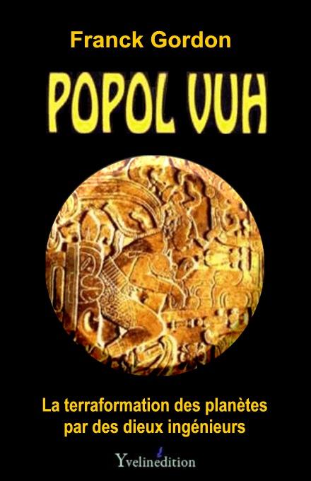 Popol Vuh, la terraformation ou l'Histoire Extraordinaire de la Création par des «dieux-ingénieurs