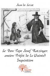 Le Bon Pape Josef Ratzinger, ancien Préfet de la (Sainte) Inquisition