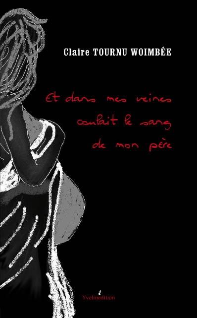 Et dans mes veines coulait le sang de mon père de Claire Tournu Woimbée