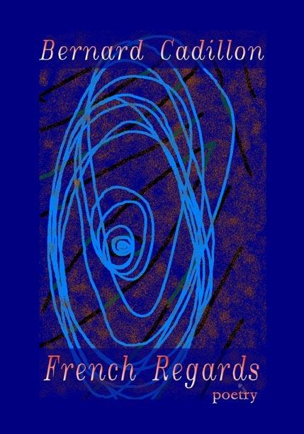 Première de couverture du recueil de poésie de Bernard Cadillon
