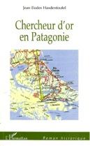 Chercheur d'Or en Patagonie de Jean Eudes Hasdenteufel