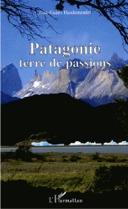 Voyage extraordinaire  en Patagonie, le plus beau pays  de la Terre