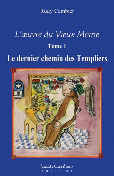 Première de couverture de L'oeuvre du Vieux Moine - Tome 1 - Le dernier chemin des Templiers