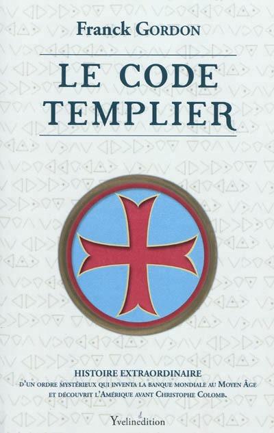 Cliquez ICI  pour lire en ligne les avis des lecteurs sur cette histoire extraordinaire  de l'Ordre du Temple