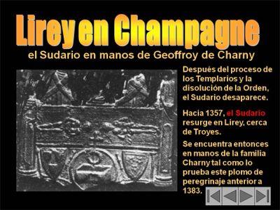 En 1357, el Sudario reaparecerá en Lirey, pequeño pueblo champán cerca de Troyes, Francia.