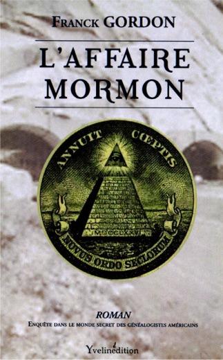 Première de couverture du roman d'enquête: marques de franc-maçonnerie sur le billet vert américain, entrée des tunnels mormons