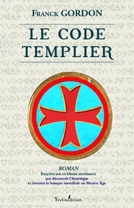 Première de couverture du roman d'enquête: Croix Templière renfermant le secret du Code, message templier codé